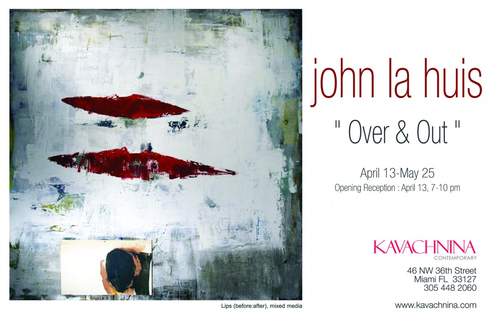 John La Huis: ¨OVER AND OUT¨ November 10, 2012 - January 10, 2013